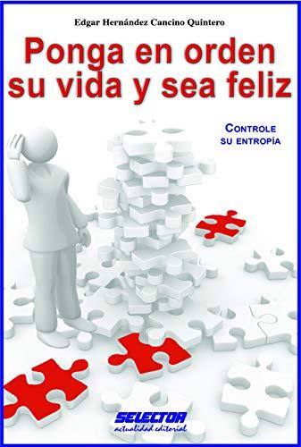 9786074530827: Ponga en orden su vida y sea feliz (Spanish Edition)