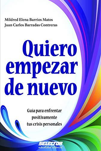 Quiero empezar de nuevo (Spanish Edition): Barrios Matos, Mildred