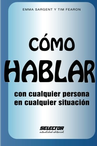 9786074531077: Cómo HABLAR con cualquier persona en cualquier situación (Spanish Edition)