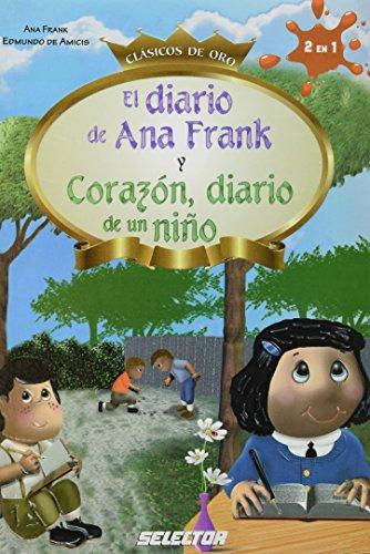 Imagen de archivo de El diario de Ana Frank y Corazon, diario de un nino / The Diary of Anne Frank and Heart, Diary of a Child (Clasicos De Oro) (Spanish Edition) a la venta por ThriftBooks-Atlanta