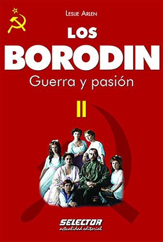 9786074531244: Los borodin ii guerra y pasion (Volume 2) (Spanish Edition)