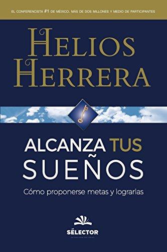 9786074531428: Alcanza tus sueños: Cómo proponerse metas y lograrlas (Spanish Edition)
