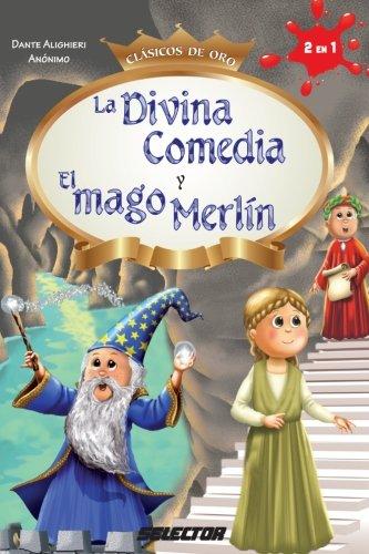 La Divina Comedia y El Mago Merlin: Alighieri, Dante