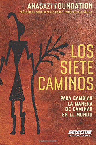 9786074532166: Los siete caminos: Para cambiar la manera de caminar en el mundo (Spanish Edition)