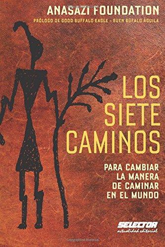 Los Siete Caminos: Para Cambiar La Manera: Foundation, Anasazi