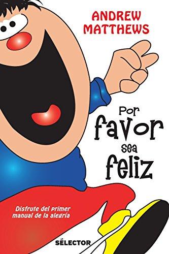 9786074532289: Por Favor Sea Feliz
