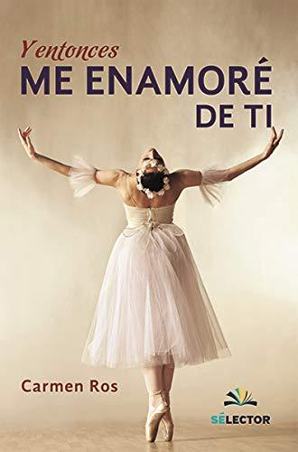 Y entonces me enamoré de ti (Spanish: Ros, Carmen