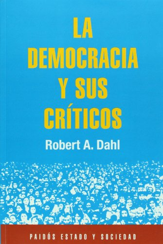 9786074550528: La democracia y sus criticos (Spanish Edition)