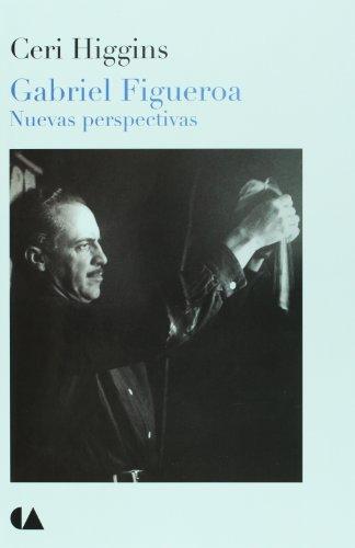 9786074550801: Gabriel Figueroa. Nuevas perspectivas (Spanish Edition)
