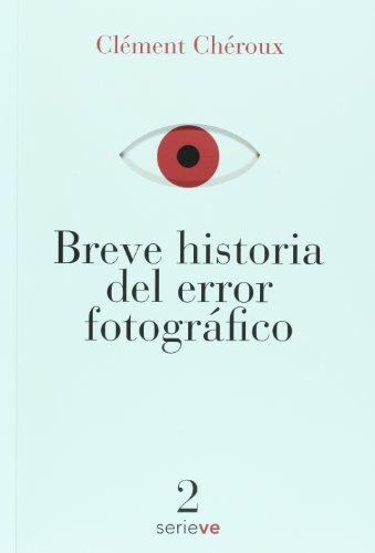 9786074551907: Breve historia del error fotografico (Spanish Edition)