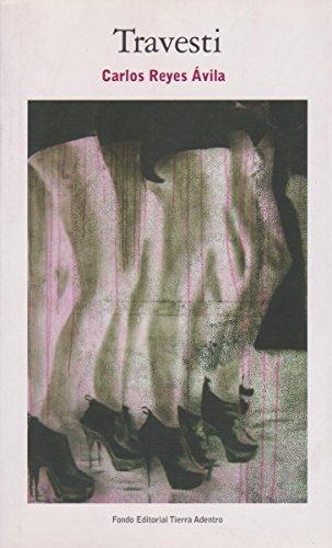Travesti (Spanish Edition): Carlos Reyes �vila