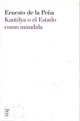 9786074552423: KAUTILYA O EL ESTADO COMO MANDALA