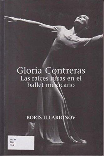 RAICES RUSAS EN EL BALLET MEXICANO, LAS (9786074553024) by GLORIA CONTRERAS