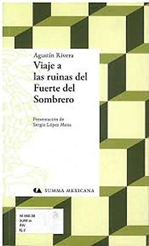 9786074553475: Viaje a las ruinas del Fuerte del Sombrero. Presentación de Sergio López Mena.