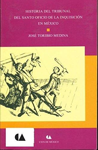 9786074553796: HISTORIA DEL TRIBUNAL DEL SANTO OFICIO DE LA INQUISICION EN MEXICO (NUEVA EDICIO