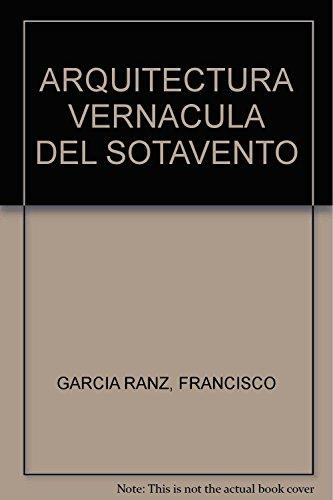 9786074554076: ARQUITECTURA VERNACULA DEL SOTAVENTO