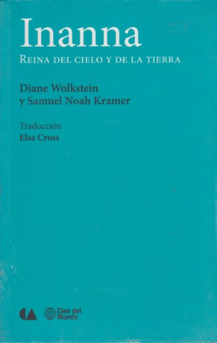 Inanna. Reina Del Cielo Y De La Tierra (Spanish Edition) (6074554102) by Wolkstein, Diane; Noah Kramer, Samuel