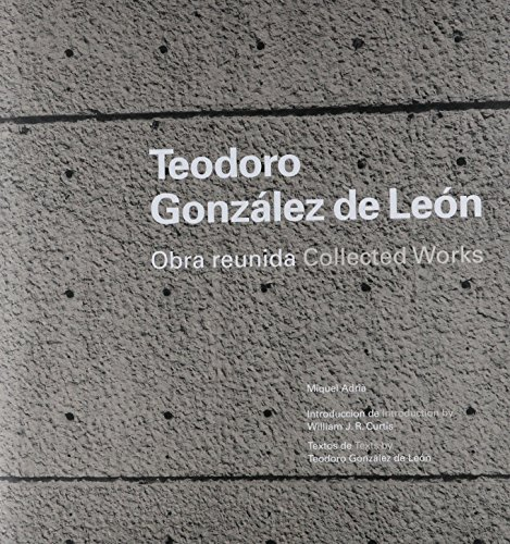 9786074554212: teodoro gonzalez de leon: obra reunida collected work