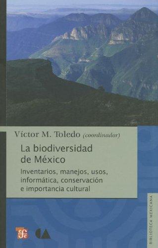 9786074555318: La Biodiversidad de Mexico: Inventarios, Manejos, Usos, Informatica, Conservacion E Importancia Cultural (Biblioteca Mexicana)