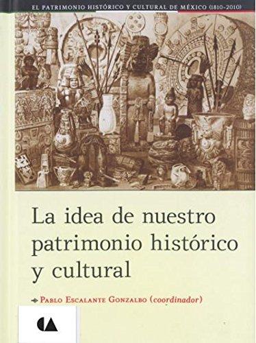 9786074556247: idea de nuestro patrimonio historico y cultural, la tomo ii (empastado