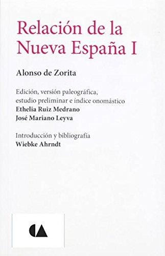 Relacion de la Nueva Espania I. (Spanish: Zorita, Alonso de
