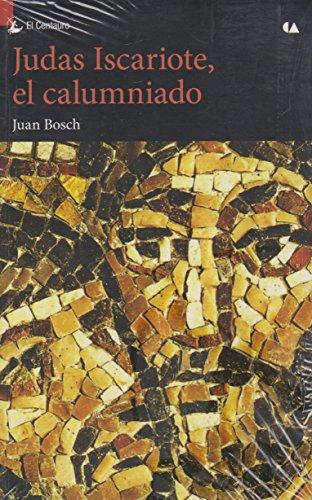 Judas Iscariote, el calumniado: BOSCH, JUAN