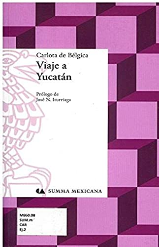 Viaje a yucat?n (Spanish Edition): B?lgica, de Carlota