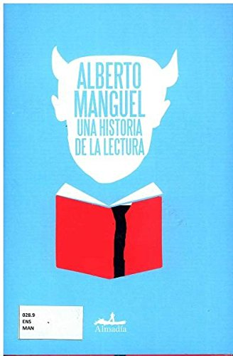 UNA HISTORIA DE LA LECTURA (DGP) (6074557357) by ALBERTO MANGUEL