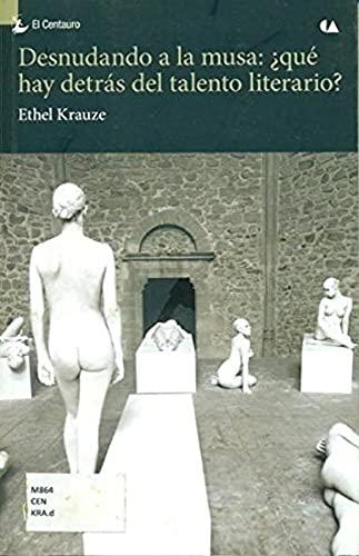 9786074558753: Desnudando a la musa: Qué hay detrás del talento literario? (Spanish Edition)