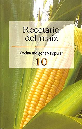 9786074559484: RECETARIO DEL MAIZ