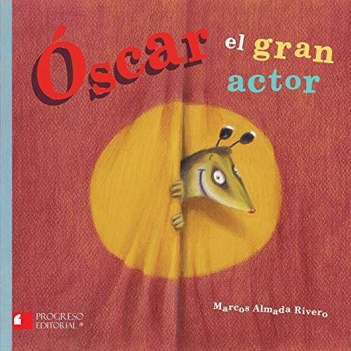 OSCAR EL GRAN ACTOR: ALMADA RIVERO, MARCOS