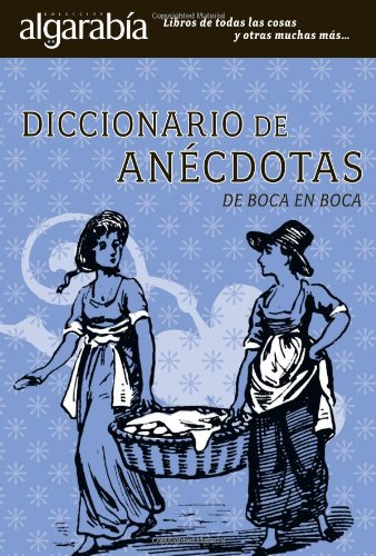 Diccionario de anecdotas/ Dictionary of Stories: De: Maria Del Pilar