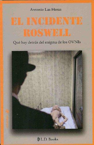 9786074570489: El incidente Roswell / The Roswell UFO Incident: Que Hay Detras Del Enigma De Los OVNIs / What's Behind the Enigma of UFOS (Conjuras)