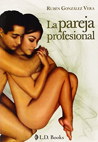 9786074570496: La pareja profesional/ Couple Relationship (Spanish Edition)