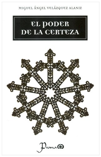 9786074570526: El poder de la certeza / The Power of Certainty
