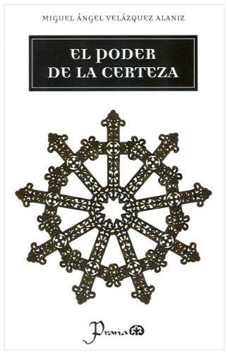 9786074570526: El poder de la certeza (Spanish Edition)