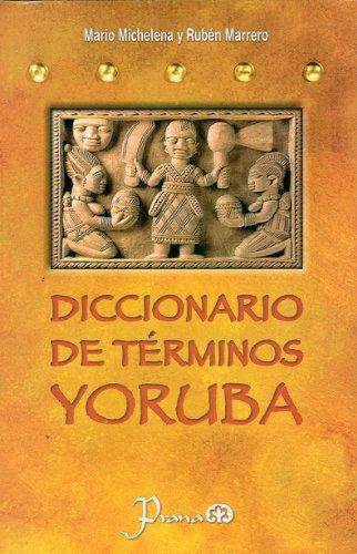 Diccionario de terminos yoruba (Spanish Edition): Mario Michelena, Ruben Marrero
