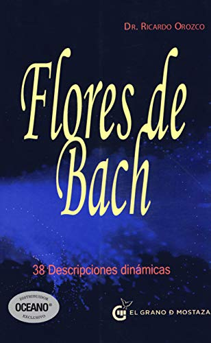 Flores de Bach / Bach Flowers: 38 Descripciones Dinamicas / 38 Dynamic Descriptions (...