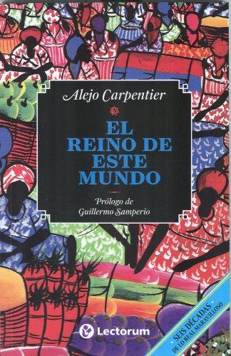 El Reino de Este Mundo = The: Carpentier, Alejo
