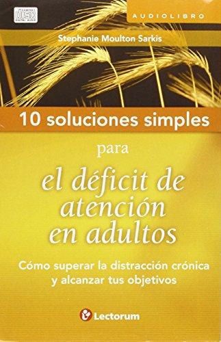 9786074571349: 10 soluciones simples para el deficit de atencion en adultos / 10 Simple Solutions for Attention Deficit Disorder: Como superar la distraccion cronica ... (10 Soluciones Simples / 10 Simple Solutions)