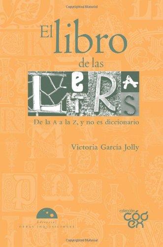 9786074571882: El libro de las letras. De la A a la Z y no es diccionario (Codex) (Spanish Edition)