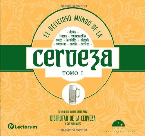 9786074572070: El delicioso mundo de la cerveza. Todo lo que quiere saber para disfrutar de la cerveza y sus variedades. (Vicios) (Spanish Edition)