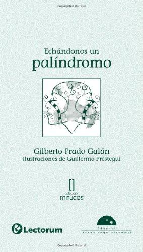 Echandonos un palindromo (Minucias) (Spanish Edition): Maria Montes de
