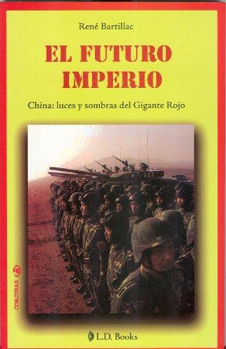 El futuro imperio (Conjuras) (Spanish Edition): Rene Bartillac