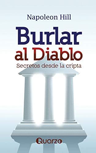 9786074572520: Burlar al diablo. Secretos desde la cripta (Spanish Edition)