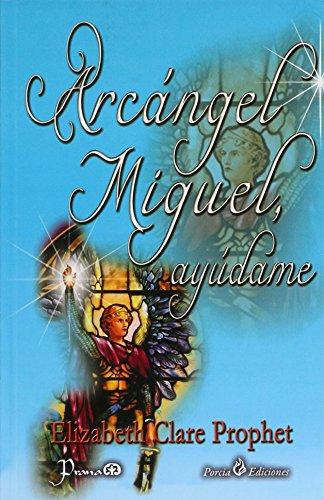9786074572551: ARCÁNGEL MIGUEL AYUDAME
