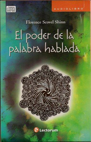 El poder de la palabra hablada (Spanish Edition): Florence Scovel Shinn