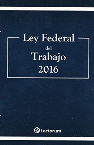 9786074575163: Ley Federal Del Trabajo