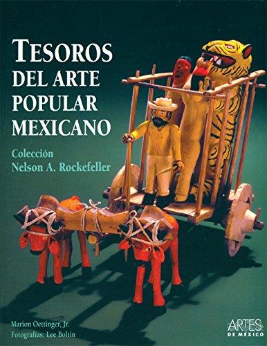 9786074610437: Tesoros del arte popular mexicano: Coleccion De Nelson A. Rockefeller (Spanish Edition)
