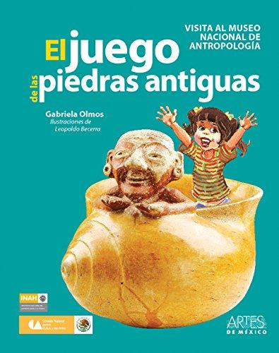 9786074610505: El juego de las piedras antiguas / The Game Ancient stones: Visita al museo nacional de antropología / Visit to the National Museum of Anthropology